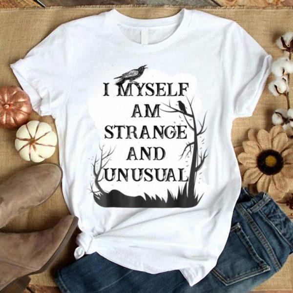 Beautiful I Myself Am Strange And Unusual Halloween shirt