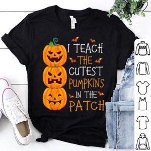 Nice I Teach The Cutest Pumpkins In The Patch Teacher Halloween shirt
