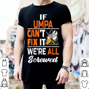 Nice Mens If Umpa Can Fix All Christmas Gift For Umpa shirt