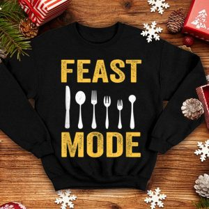Official Feast Mode Funny Thanksgiving Gift Funny Turkey Day shirt