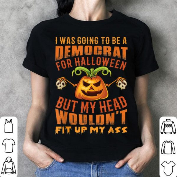 Official I Was Going To Be A Democrat For Halloween Funny shirt