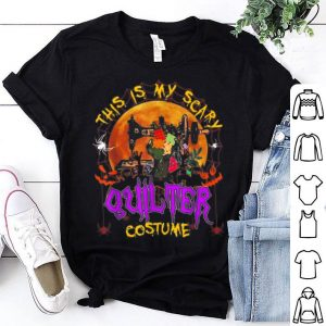 Original This Is My Scary Quilter Costume, Halloween shirt