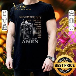 Premium November guy the devil saw me with my head down until i said amen shirt 2