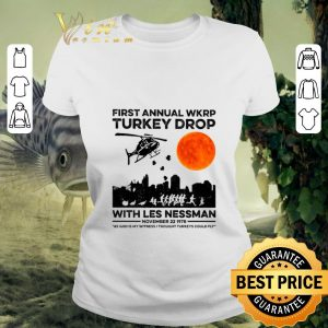 Pretty First annual wkrp Turkey drop with less nessman sunset shirt