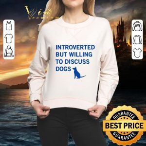 Awesome Introverted but willing to discuss dogs shirt 1