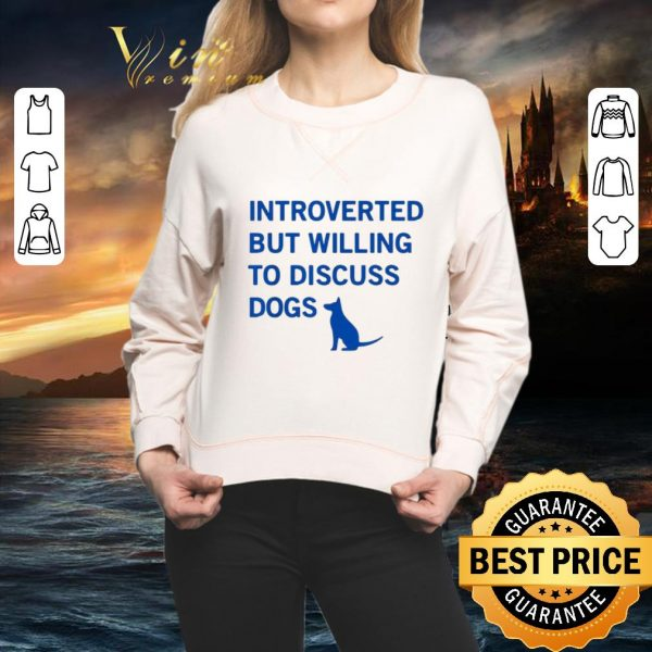 Awesome Introverted but willing to discuss dogs shirt