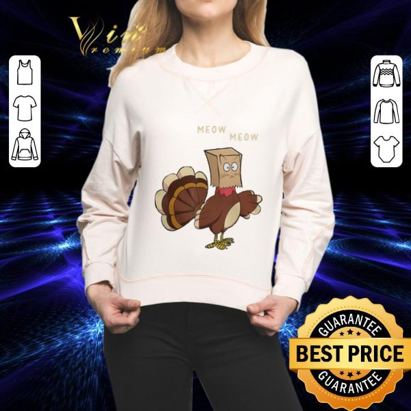 Awesome Meow meow fake cat Turkey Thanksgiving day Chicken shirt