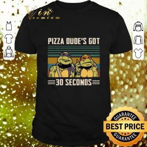 Awesome Ninja Turtles Pizza dude's got 30 seconds Vintage shirt