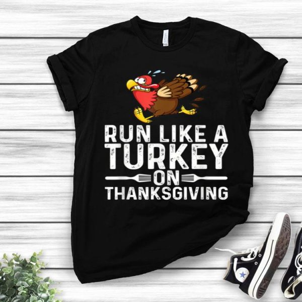 Beautiful Run Like A Turkey On Thanksgiving Funny Runner Running Gift shirt