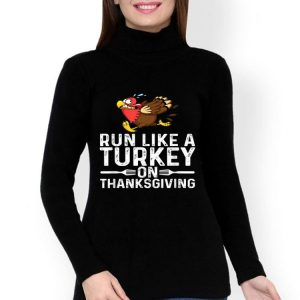 Beautiful Run Like A Turkey On Thanksgiving Funny Runner Running Gift shirt