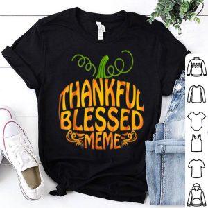 Beautiful Thankful Blessed Meme Thanksgiving Grandma Gift shirt