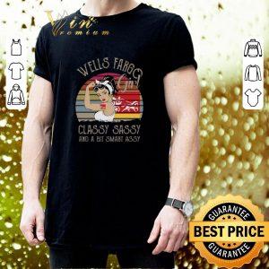 Best Wells Fargo Girl Classy Sassy And A Bit Smart Assy Vintage shirt 2