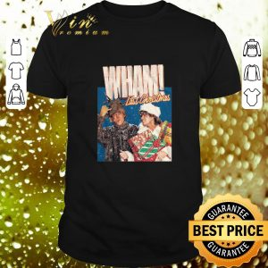 Best Wham Last Christmas shirt