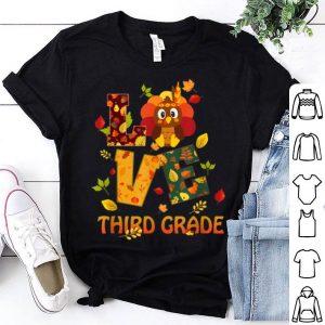 Hot Thankful Love Third Grade Teacher Thanksgiving Gift Turkey shirt