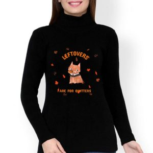 Hot Thanksgiving Kawaii Cat Leftovers Are For Quitters Foodie shirt