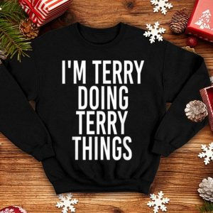 Nice I'M TERRY DOING TERRY THINGS Funny Christmas Gift Idea sweater