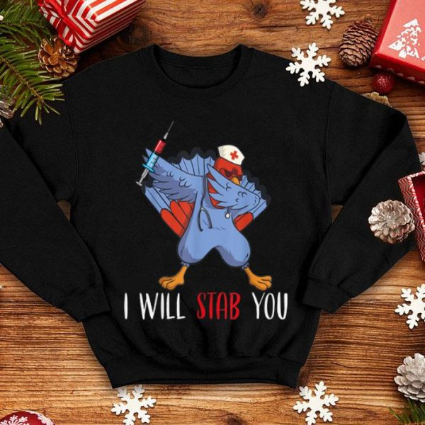 Official i will stab you nurse thanksgiving turkey day perfect gift shirt