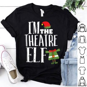 Original I'm The Theatre Elf Matching Acting Crew Fun Christmas shirt