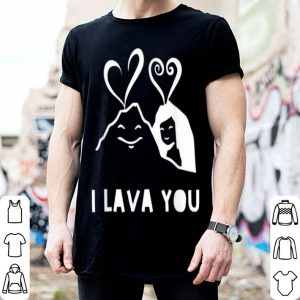 Premium I Lava You Valentine's Day Anniversary Birthday Christmas shirt