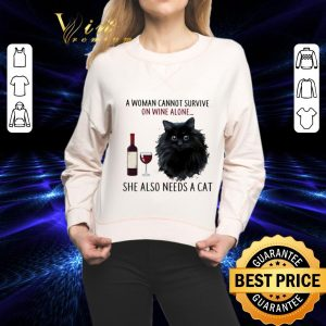 Pretty A Woman Cannot Survive On Wine Alone She Also Needs Cat shirt 1