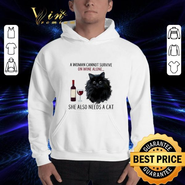 Pretty A Woman Cannot Survive On Wine Alone She Also Needs Cat shirt