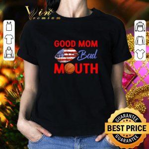 Pretty American Good Mom Bad Mouth shirt
