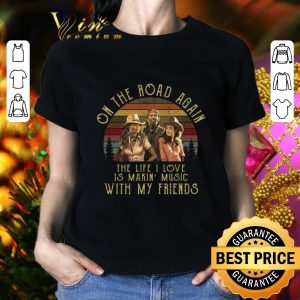 Pretty Honeysuckle Rose On the road again the life i love is makin music shirt 1