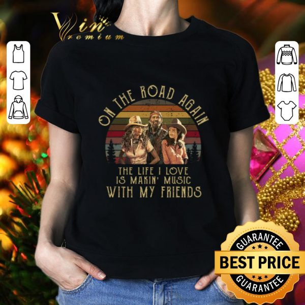 Pretty Honeysuckle Rose On the road again the life i love is makin music shirt