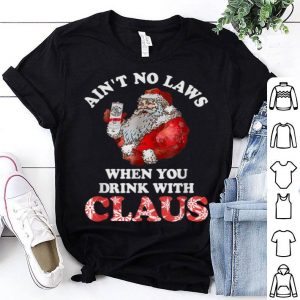 Top Ain't No Laws When You Drink With Claus New 2019 Christmas sweater