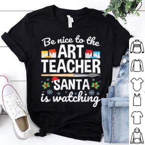 Top Christmas Art Teacher Santa Is Watching Funny Quote shirt