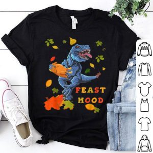 Top Funny Turkey Saurus Rex Thanksgiving Gift Feast Mood Gift shirt
