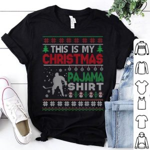 Top This is my christmas pajama Ugly Sweater Hockey X-mas shirt