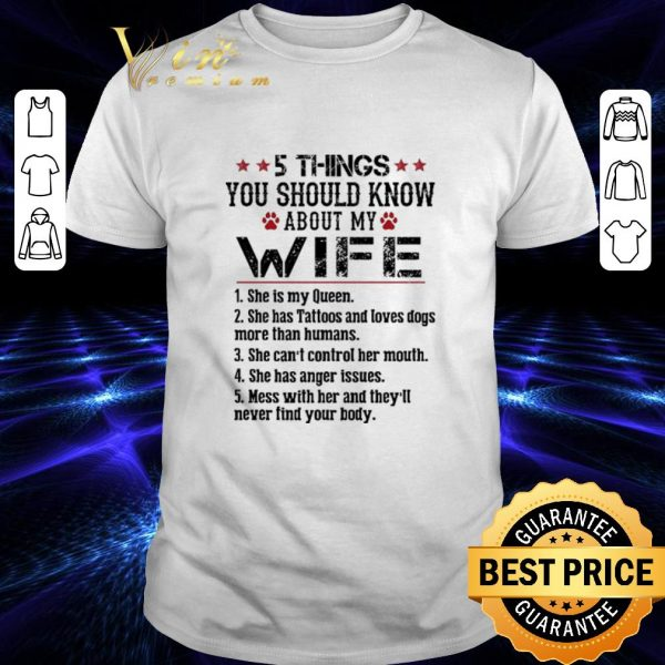 Awesome 5 things you should know about my wife she is my queen shirt