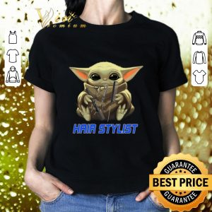Awesome Baby Yoda hug Hair Stylist Star Wars Mandalorian shirt