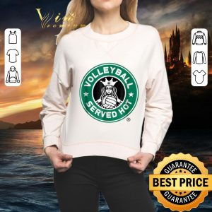 Awesome Volleyball Served Hot Starbucks Logo shirt