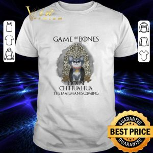 Best Game of bones house Chihuahua the mailman is coming Game of Thrones shirt
