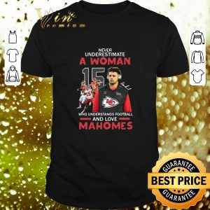 Best Never Underestimate Football Patrick Mahomes Kansas City Chiefs shirt