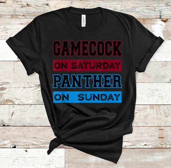 Hot Gamecock On Saturday Panther On Sunday shirt