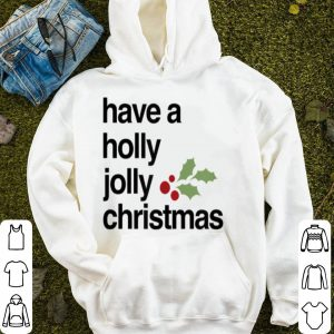 Official Have A Holly Jolly Christmas, Funny Christmas sweater