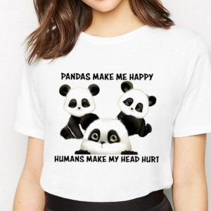 Original Pandas Make Me Happy Humans Make My Head Hurt shirt 2