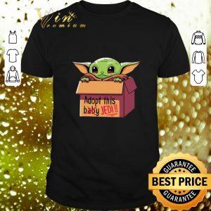Pretty Baby Yoda Adopt this baby not Jedi Star Wars shirt