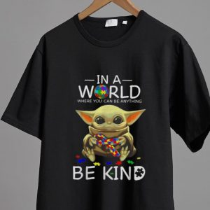 Pretty Baby Yoda In A World Where You Can Be Anything Be Kind Autism shirt 1
