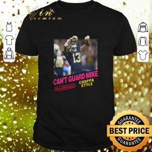 Pretty Can't Guard Mike New Orleans Saints Choppa style shirt