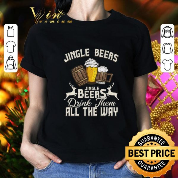 Pretty Christmas Jingle Beers Jingle Beers drink them all the way shirt