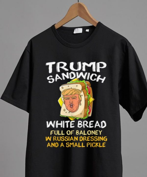 Awesome Trump Sandwich White Bread Full Of Baloney shirt