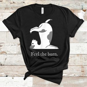 Awesome Yoga Dog Feel The Burn Dog Lovers shirt
