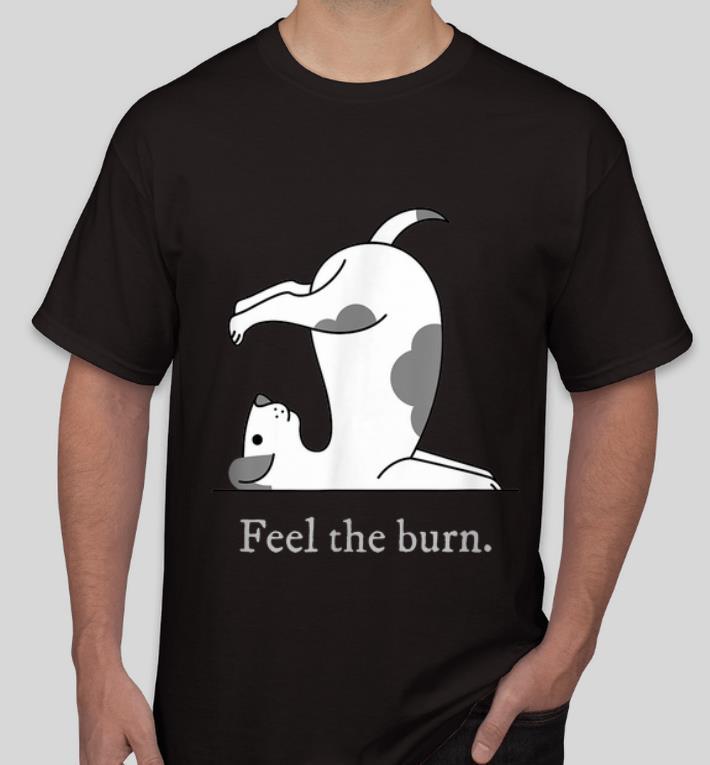 Awesome Yoga Dog Feel The Burn Dog Lovers shirt 4 - Awesome Yoga Dog Feel The Burn Dog Lovers shirt