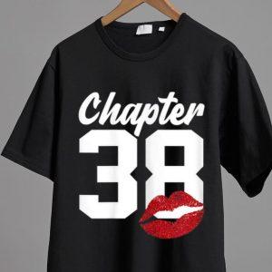 Great Chapter 38 Lips Happy 38th Birthday shirt