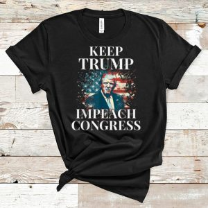 Premium Keep Trump Impeach Congress Trump Supporters shirt