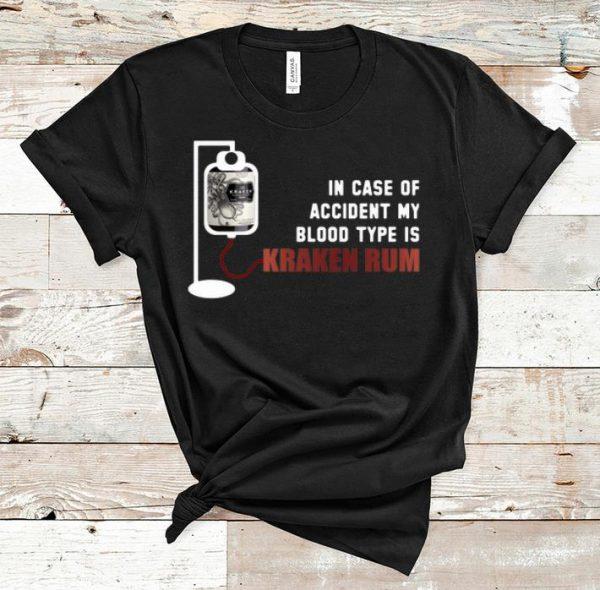 Pretty In Case Of Accident My Blood Type Is Kraken Rum shirt